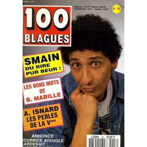 100 BLAGUES n°18 : Smain du rire pur beur ! - Les bons mots de B. Mabille - A. Isnard les perles de la Veme