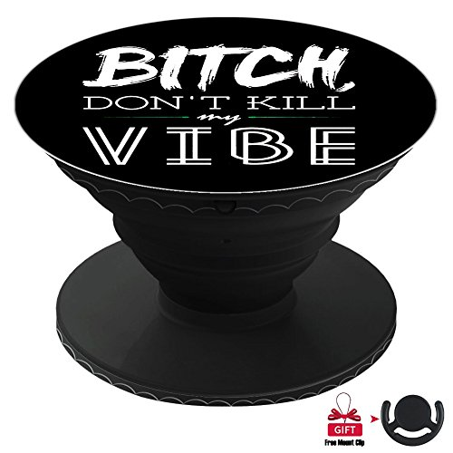 NEWFALI Expanding Stand and Grip, Cell Phone Holder for Smartphone, Iphone and Portable Game Devices-Dont Kill My Vibe