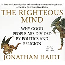 The Righteous Mind: Why Good People Are Divided by Politics and Religion (Your Coach in a Box)