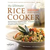 The Ultimate Rice Cooker Cookbook - Rev: 250 No-Fail Recipes for Pilafs, Risottos, Polenta, Chilis, Soups, Porridges, Puddings, and More