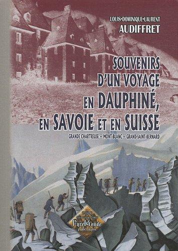 Souvenirs d'un voyage en Dauphiné, en Savoie et en Suisse