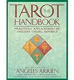 The Tarot Handbook Arrien, Angeles ( Author ) Oct-13-1997 Paperback - Angeles Arrien
