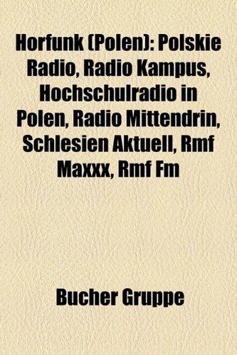 Hrfunk (Polen): Polskie Radio, Radio Kampus, Hochschulradio in Polen, Radio Mittendrin, Schlesien Aktuell, Rmf Maxxx, Rmf FM