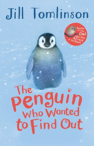 The Penguin Who Wanted to Find Out (Jill Tomlinson's Favourite Animal Tales)