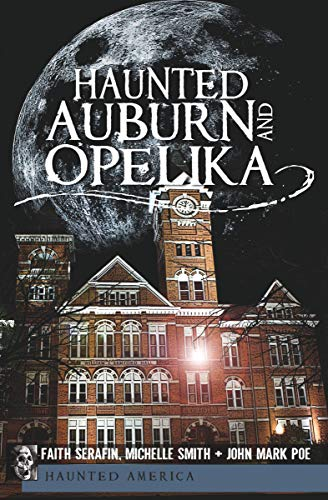 Haunted Auburn and Opelika (Haunted America) (English Edition)