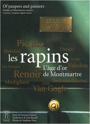 Les rapins : L'âge d'or de Montmartre, édition bilingue français-anglais par François Pédron
