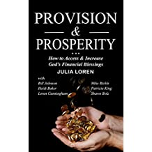 Provision & Prosperity: How to Access & Increase God's Financial Blessings (English Edition)