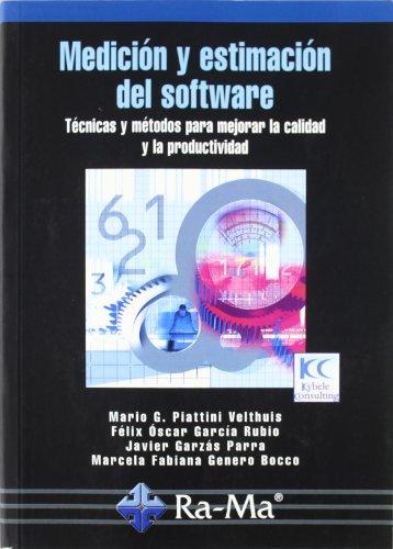 Medición y Estimación del Software: Técnicas y métodos para mejorar la calidad y la productividad por Mario G. Piattini Velthuis