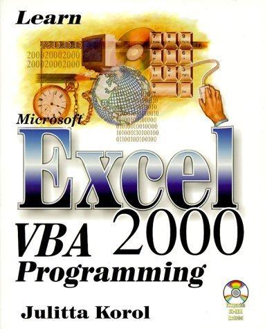 Learn Microsoft Excel VBA 2000 Programming with CDROM by Julitta Korol (2000-02-01)