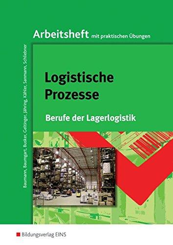 Berufe der Lagerlogistik: Arbeitsheft Logistische Prozesse. (Lernmaterialien)