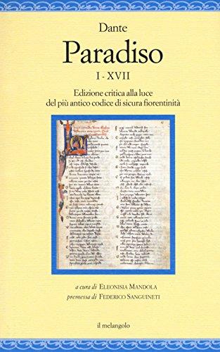 Paradiso I-XVII. Edizione critica alla luce del più antico codice di sicura fiorentinità (Nugae) por Dante Alighieri