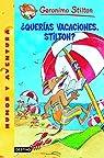 ¿Querías vacaciones, Stilton?: Geronimo Stilton 19 par Stilton