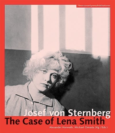 Josef von Sternberg: The Case of Lena Smith (Austrian Film Museum Books) (2008-05-30)