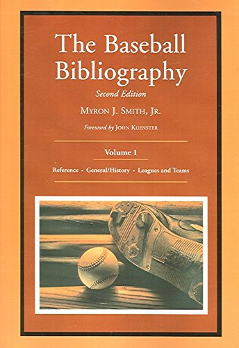 [(The Baseball Bibliography: v. 1)] [Compiled by Jr. Myron J. Smith] published on (December, 2005)