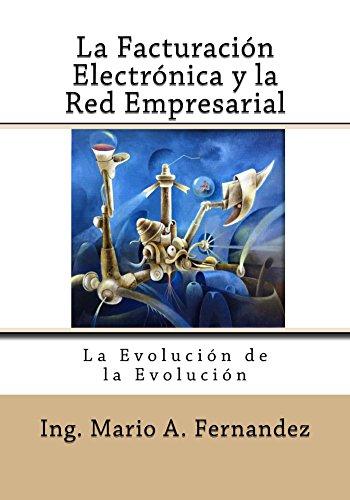 La Facturacion Electronica y la Red Empresarial por Mario Fernandez