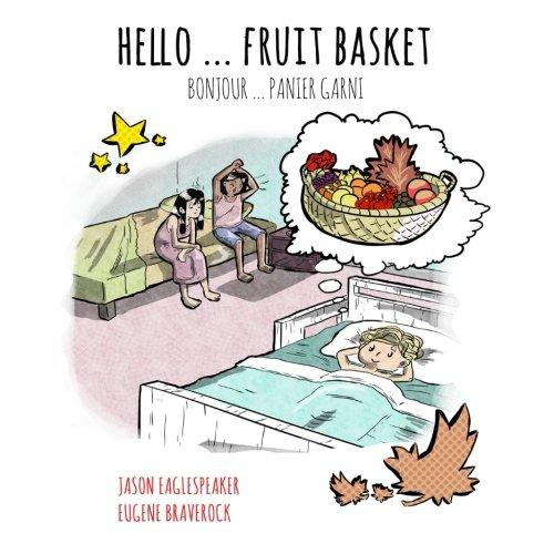 Hello ... Fruit Basket: Canadian French Version por Jason Eaglespeaker