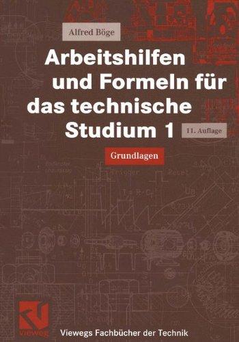 Arbeitshilfen und Formeln für das technische Studium 1: Grundlagen (Viewegs Fachbücher der Technik)