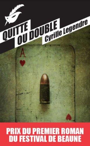 Quitte ou double - Prix du premier roman du festival de Beaune 2013
