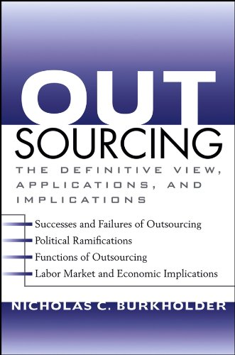 Outsourcing: The Definitive View, Applications and Implications