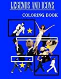 Legends and Icons Coloring Book: Film Stars, Music Legends, Sporting Heroes, Explorers, Scientists, Politicians and Royalty. by go with the flo books (2016-01-22)