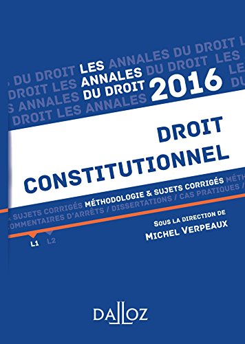 Annales Droit constitutionnel 2016. Méthodologie & sujets corrigés