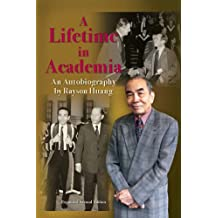 A Lifetime in Academia – An Autobiography by Rayson Huang Expanded 2e