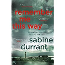Remember Me This Way by Sabine Durrant (12-Mar-2015) Paperback