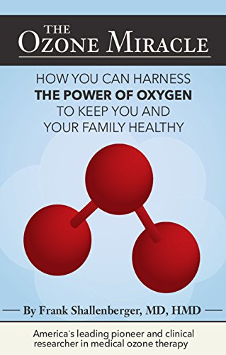 The Ozone Miracle: How you can harness the power of oxygen to keep you and your family healthy (English Edition)