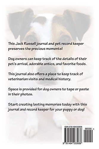 Jack Russell: A dog journal for you to record your dog's life as it happens!