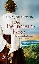 Die Bernsteinhexe: Ein historischer Roman von Usedom