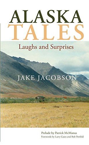 Alaska Tales: Laughs and Surprises (English Edition)