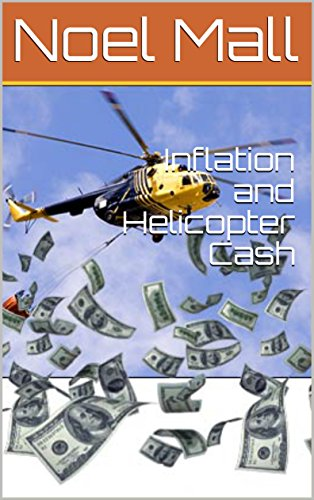 Inflation and Helicopter Cash (English Edition)