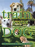 Train Your Dog - The Positive Gentle Method [OV]