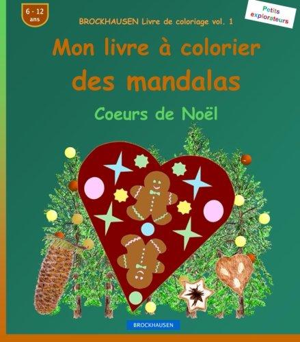 BROCKHAUSEN Livre de coloriage vol. 1: Mon livre à colorier des mandalas: Coeurs de Noël par Dortje Golldack