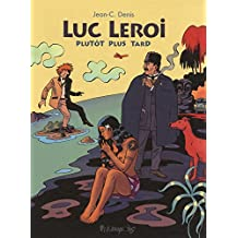 Luc Leroi - Plutôt plus tard