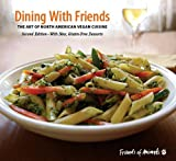 Dining with Friends: The Art of North American Vegan Cuisine by Priscilla Feral (2010-12-01)