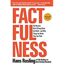 Factfulness: Ten Reasons We're Wrong about the World-And Why Things Are Better Than You Think (International Edition)