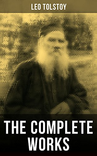 the-complete-works-of-leo-tolstoy-anna-karenina-war-and-peace-resurrection-the-death-of-ivan-ilych-a