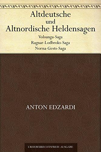 Altdeutsche und Altnordische Helden-Sagen