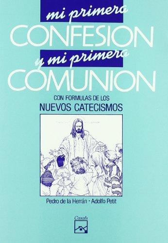 Mi primera confesión y mi primera comunión por Pedro de la Herrán Luzárraga
