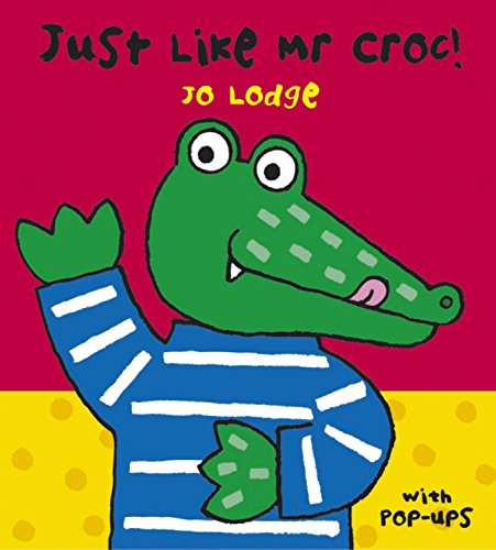 Mr Croc: Just Like Mr Croc