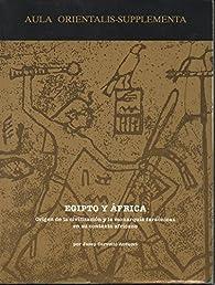 Egipto y Africa. origen civilizacion faraonicaaula orientalis supplementa 13 par Josep Cervello