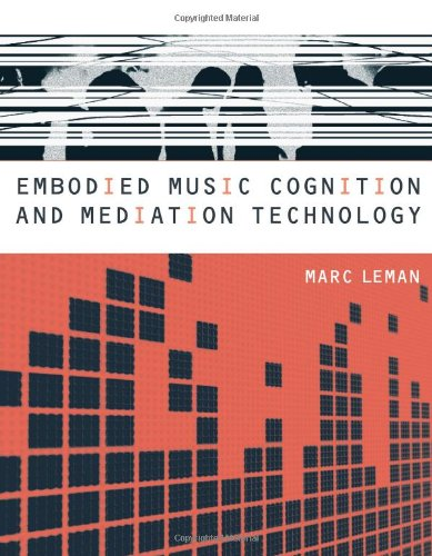 Embodied Music Cognition and Mediation Technology (The MIT Press) por Marc Leman