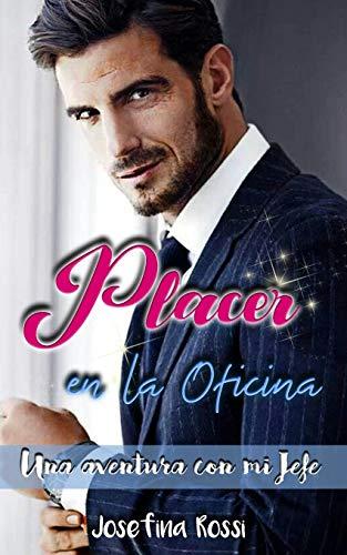 Placer en la oficina: Una aventura con mi Jefe (Novela Romántica en Español): Serie de Romances de Oficina Libro 1