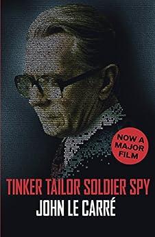 Tinker Tailor Soldier Spy (George Smiley Series) de [le Carré, John]