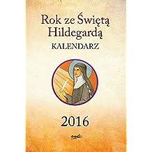 Kalendarz 2016 Rok ze Swieta Hildegarda