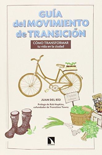 Guía del movimiento de transición: Cómo transformar tu vida en la ciudad (Mayor (catarata)) por Juan Del Río San Pío
