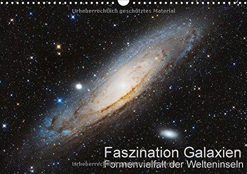 Preisvergleich Produktbild Faszination Galaxien  Formenvielfalt der Welteninseln (Wandkalender 2018 DIN A3 quer): Deep Sky Astrofotografie von Galaxien (Monatskalender, 14 Seiten )