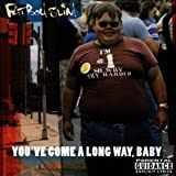You've Come A Long Way, Baby by Fatboy Slim (1998-10-19) -