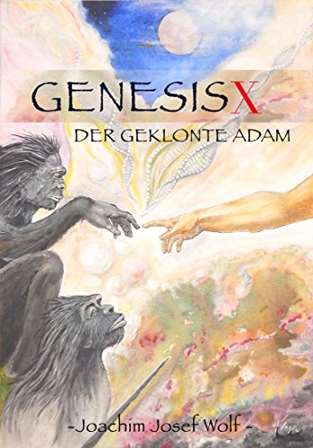 Genesis X: Der geklonte Adam (German Edition)